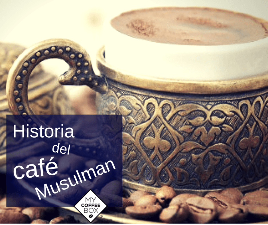 historia del cafe en el mundo musulman