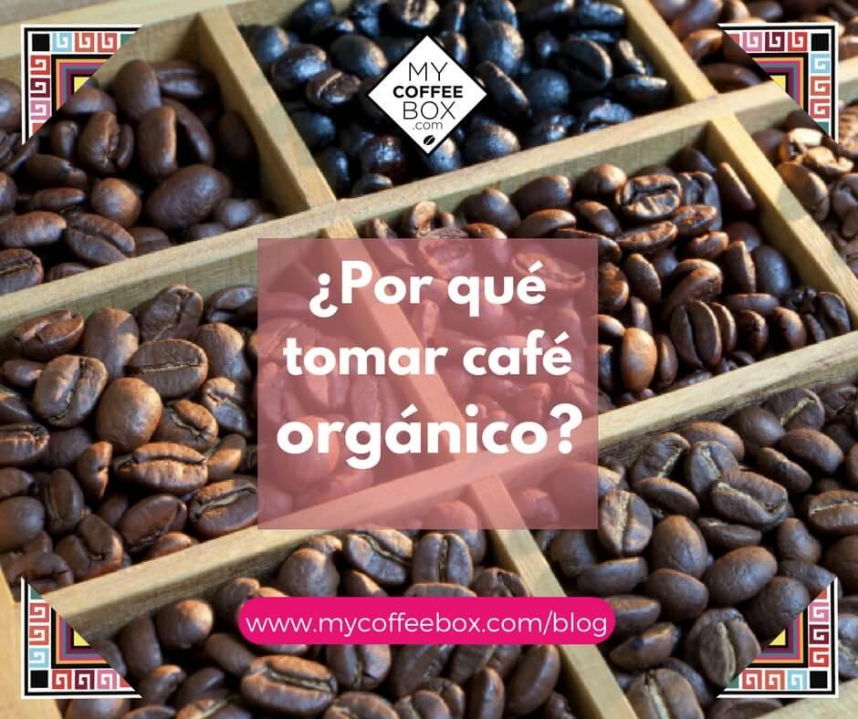 por qué tomar café orgánico