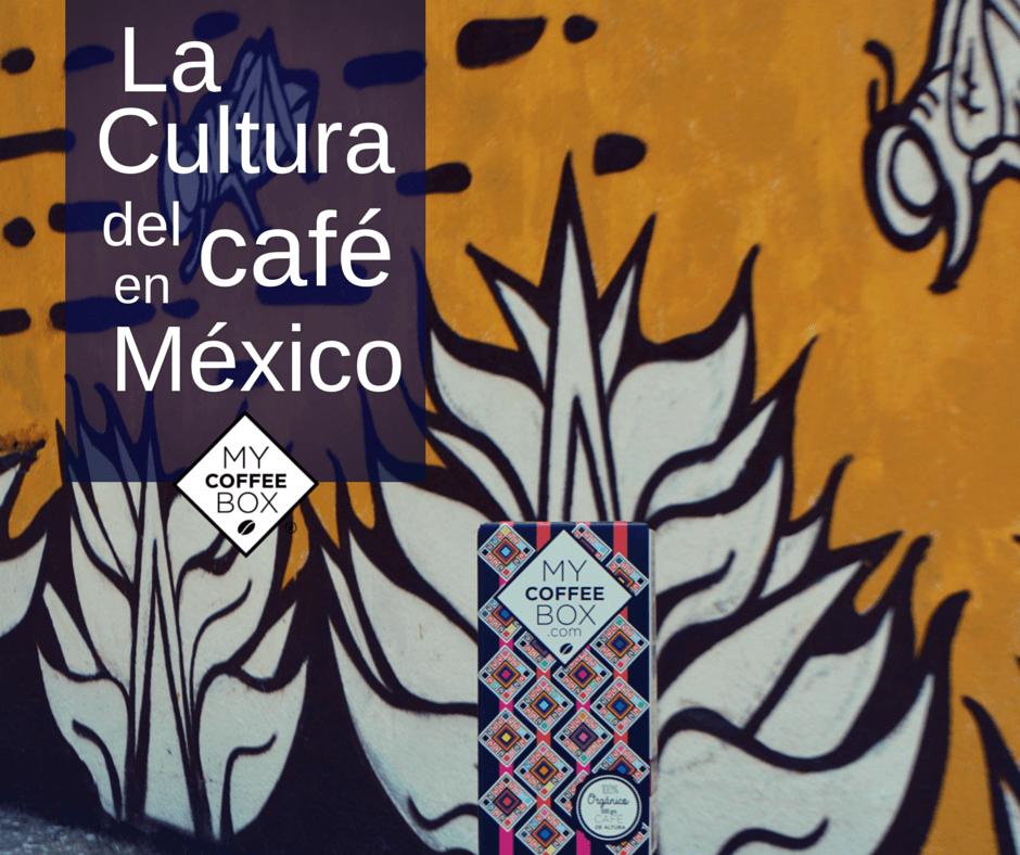 cultura de cafe en mexico