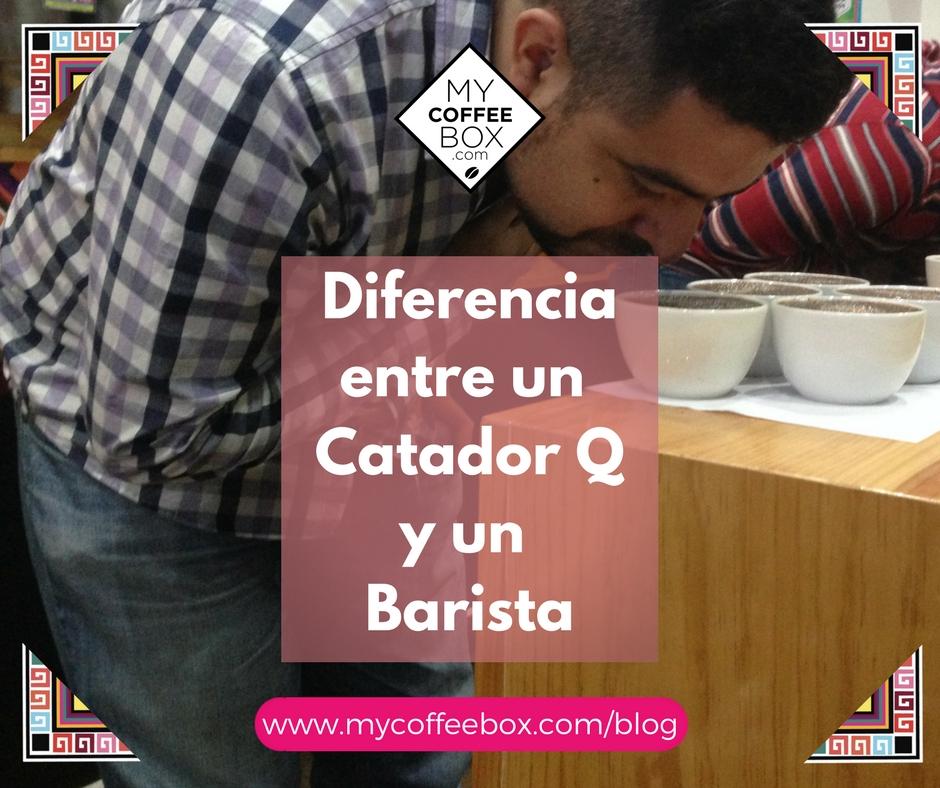 Diferencia entre un Catador Q y un Barista