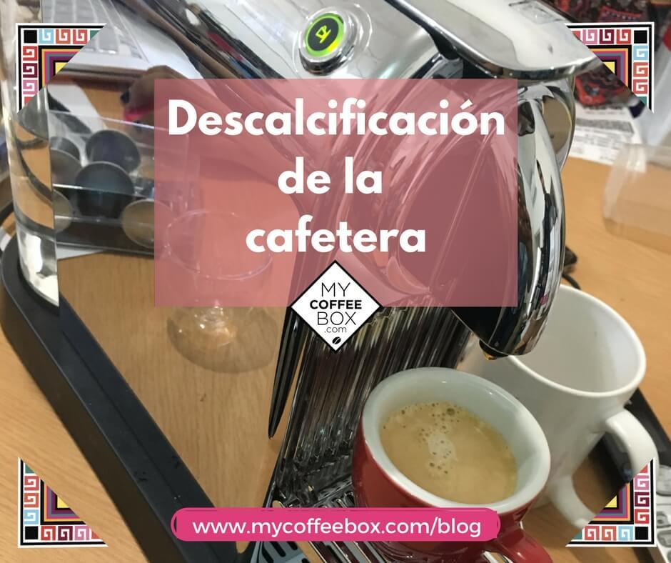 Descalcificaciónde la cafetera